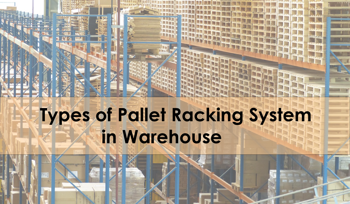 Types of Pallet Racking System in Warehouse