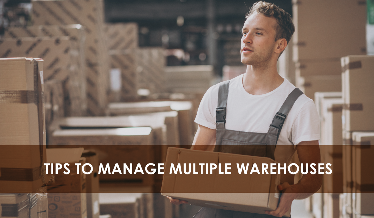 Tips to Manage Inventory for Multiple Warehouses