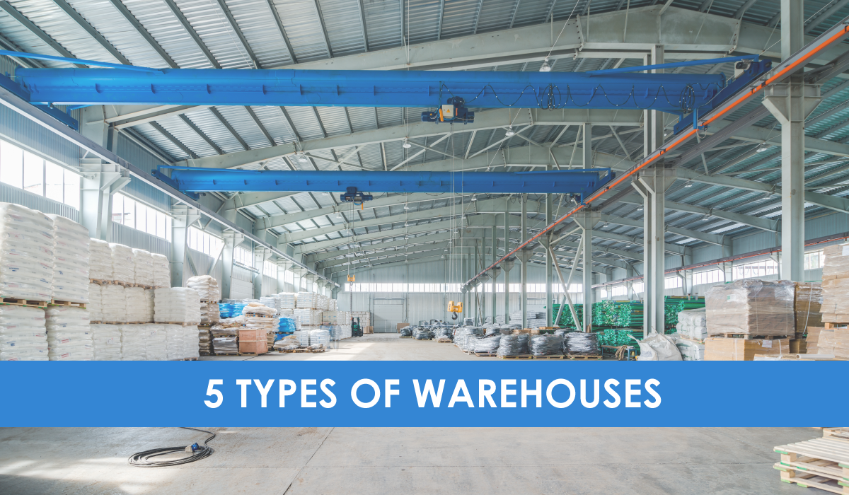 5 Types of Warehouses for your Supply Chain