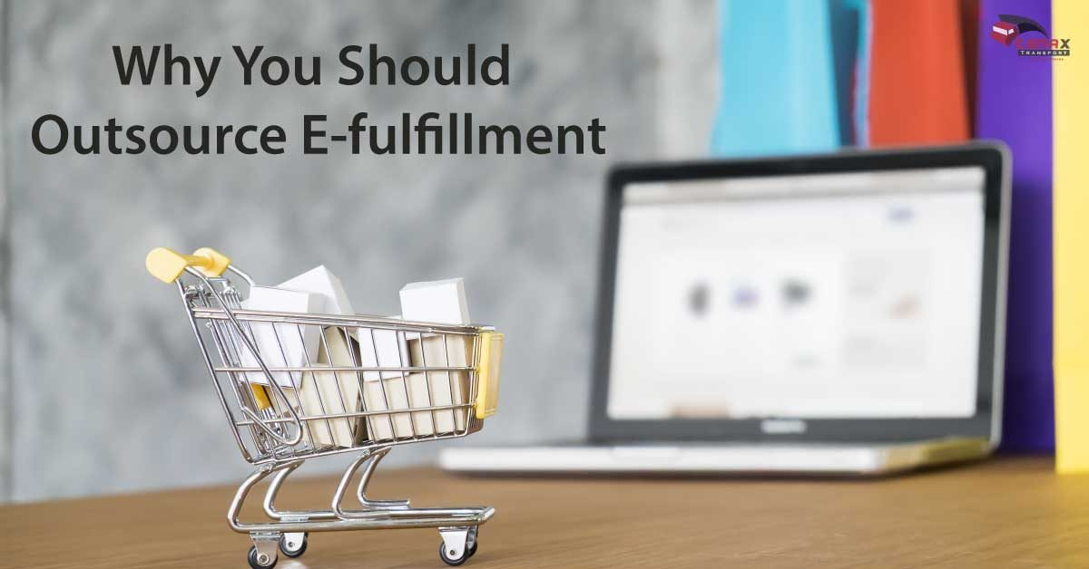 Reasons Why You Should Outsource E-fulfillment