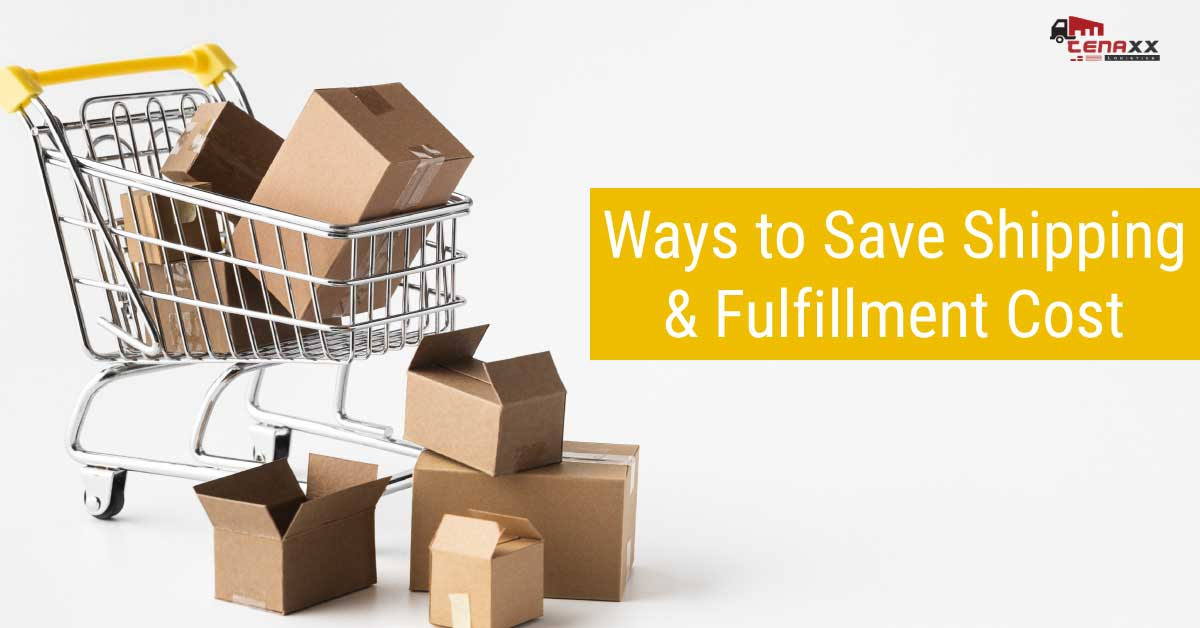 6 Ways to Save Cost On Shipping and Fulfillment