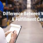 difference between warehouse and a fulfillment center